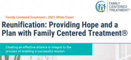 image shows text that reads: Reunification: Providing Hope and a Plan with Family Centered Treatment