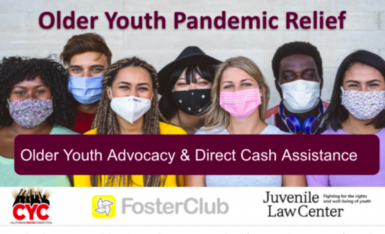 image shows text that reads: Older Youth Pandemic Relief: Older Youth Advocacy & Direct Cash
